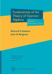 Fundamentals Of The Theory Of Operator Algebras Volume 1