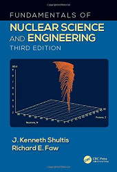 Fundamentals Of Nuclear Science And Engineering