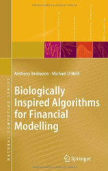 Biologically Inspired Algorithms For Financial Modelling