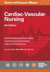 Cardiac-Vascular Nursing Review and Resource Manual