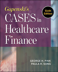 Gapenski's Cases in Healthcare Finance