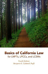 Basics of California Law for LMFTs LPCCs and LCSWs