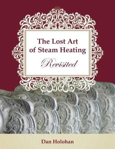 Lost Art Of Steam Heating Revisited