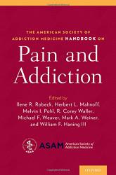 American Society of Addiction Medicine Handbook on Pain and Addiction