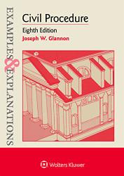 Civil Procedure - Examples and Explanations