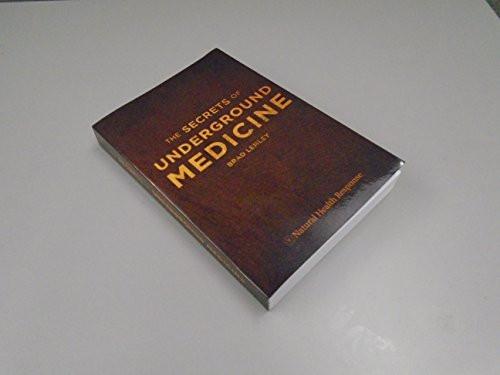 Secrets of Underground Medicine