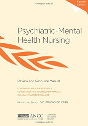 Psychiatric-Mental Health Nursing: Review and Resource Manual