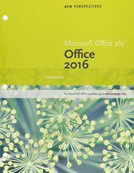 New Perspectives Microsoft Office 365 & Office 2016: Introductory