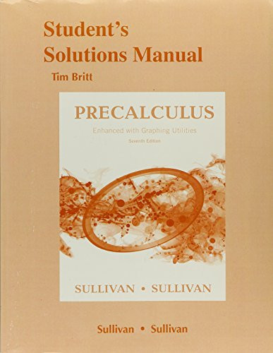 Solutions Manual for Precalculus Enhanced with Graphing Utilites
