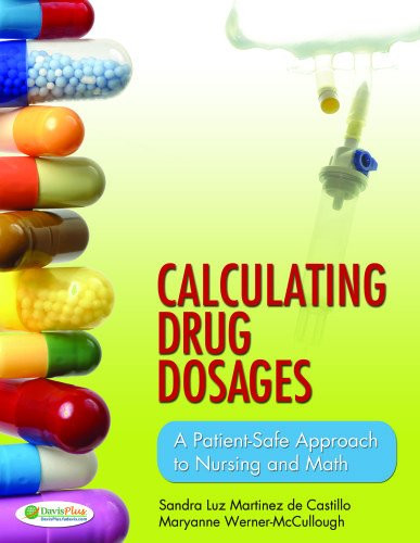 Calculating Drug Dosages: A Patient-Safe Approach to Nursing and Math