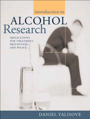Introduction to Alcohol Research: Implications for Treatment Prevention and Policy