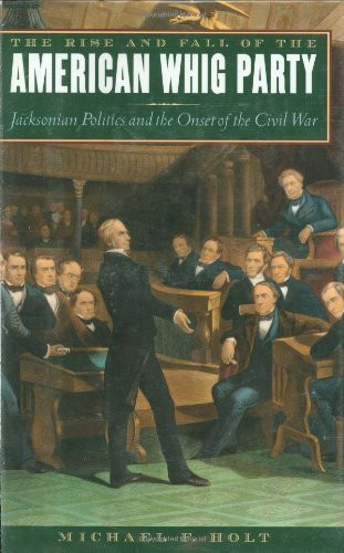 Rise and Fall of the American Whig Party