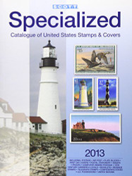 Scott Specialized Catalogue Of United States Stamps and Covers 2013