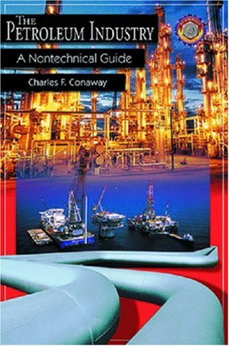 The Petroleum Industry: A Nontechnical Guide