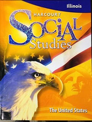 Harcourt Social Studies Illinois Student Edition Grade 5 The United States
