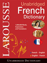 Larousse UNABRIDGED FRENCH/ENGLISH-- English/French Dictionary