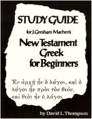 Study Guide for J. Gresham Machen's New Testament Greek for Beginners