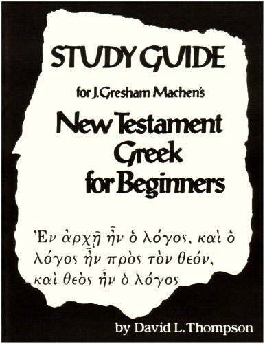 Study Guide for J. Gresham Machen's New Testament Greek for Beginners