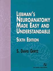 Liebman's Neuroanatomy Made Easy And Understandable