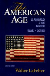 The American Age: United States Foreign Policy at Home and Abroad Vol. 2: Since 1896