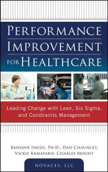 Performance Improvement for Healthcare: Leading Change with Lean Six Sigma and Constraints Management