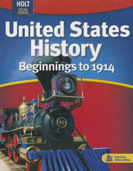 United States History: Beginnings to 1914: Student Edition 2009