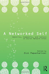 A Networked Self: Identity Community and Culture on Social Network Sites