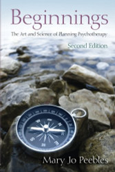 Beginnings The Art And Science Of Planning Psychotherapy