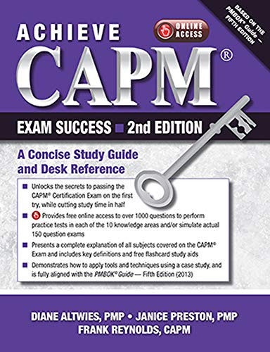 Achieve CAPM Exam Success: A Concise Study Guide and Desk Reference