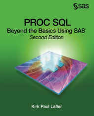 PROC SQL: Beyond the Basics Using SAS Second Edition