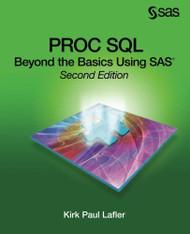 PROC SQL: Beyond the Basics Using SAS Second Edition