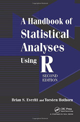 Handbook of Statistical Analyses Using R