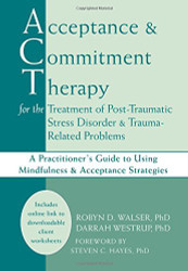 Acceptance And Commitment Therapy For The Treatment Of Post-Traumatic Stress
