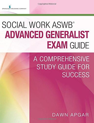 Social Work ASWB?? Advanced Generalist Exam Guide: A Comprehensive Study Guide for Success