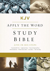 KJV Apply the Word Study Bible Large Print Hardcover Red Letter Edition: Live in His Steps