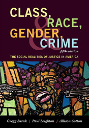 Class Race Gender and Crime: The Social Realities of Justice in America