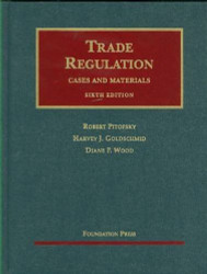 Trade Regulation: Cases and Materials 6th Edition
