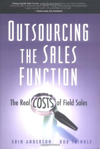 Outsourcing the Sales Function: The Real Costs of Field Sales
