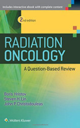 Radiation Oncology A Question Based Review