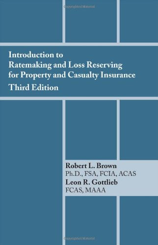 Introduction To Ratemaking And Loss Reserving For Property And Casualty
