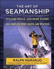 The Art of Seamanship: Evolving Skills Exploring Oceans and Handling Wind Waves and Weather