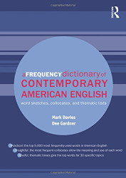 A Frequency Dictionary of Contemporary American English: Word Sketches Collocates and Thematic Lists