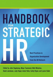 Handbook for Strategic HR: Best Practices in Organization Development from the OD Network