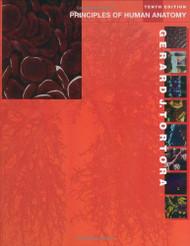 Principles Of Human Anatomy  by Gerard J Tortora