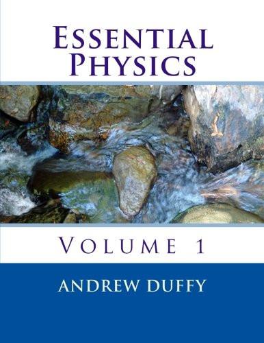 Essential Physics volume 1