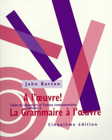 Workbook For La Grammaire A L'Oeuvre 5Th