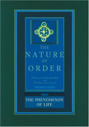 The Nature of Order: An Essay on the Art of Building and the Nature of the