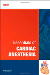 Essentials of Cardiac Anesthesia: A Volume in Essentials of Anesthesia and Critical Care 1e