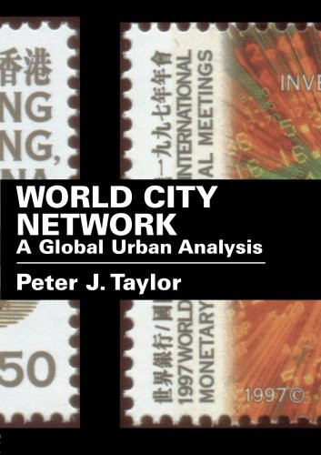 World City Network A Global Urban Analysis