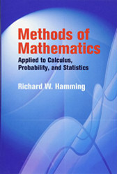 Methods of Mathematics Applied to Calculus Probability and Statistics